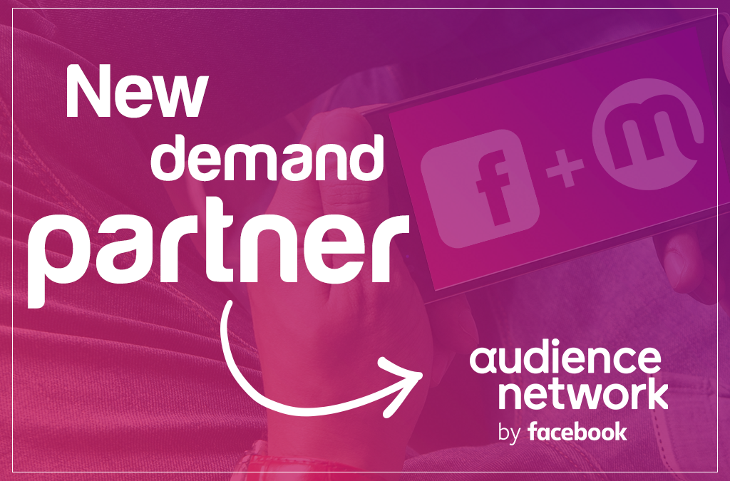 New premium demand partner – Facebook Audience Network
